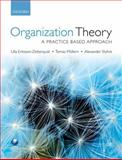 Organization Theory : A Practice Based Approach, Eriksson-Zetterquist, Ulla and Styhre, Alexander, 0199569304