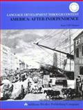 Language Development Through Content : America, after Independence, Rhamot, Anna and Chamot, Anna Uhl, 0201129302