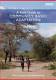 A Field Guide to Community Based Adaptation, Magee, Tim, 0415519306