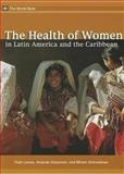 The Health of Women in Latin America and the Caribbean, Levine, Ruth E. and Schneidam, Miriam, 0821349309