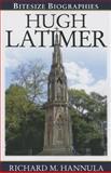 Hugh Latimer, Richard M. Hannula, 0852349300