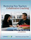 Mentoring New Teachers Through Collaborative Coaching : Linking Student and Teacher Learning, Dunne, Kathy and Villani, Susan, 0914409301