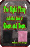 The Night Thing : And other Tales of Gloom and Doom, Parys, William Van, 0983719306