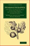 Pharmacographia : A History of the Principal Drugs of Vegetable Origin, Met with in Great Britain and British India, Flückiger, Friedrich August and Hanbury, Daniel, 1108069304