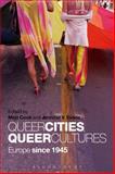 Queer Cities, Queer Cultures : Europe Since 1945, , 1441159304