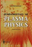 Fundamentals of Plasma Physics, Bittencourt, J. A., 1441919309