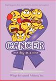 Cancer, One Day at A Time, Wings For Injured Athletes, Inc., 1468509306