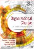 Organizational Change : An Action-Oriented Toolkit, Cawsey, Thomas (Tupper) F. and Deszca, Gene, 1483359301