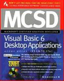 MCSD Visual Basic 6 Desktop Applications : Study Guide Exam 70-176, Syngress Media, Inc. Staff, 0072119306