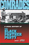 Comrades : A Local History of the Black Panther Party, , 0253219302