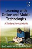 Learning with Online and Mobile Technologies, MacDonald, Janet and Creanor, Linda, 0566089300