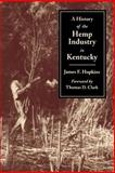 A History of the Hemp Industry in Kentucky 9780813109305