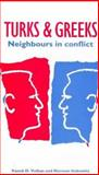 Turks and Greeks : Neighbors in Conflict, Volkan, Vamik D. and Itzkowitz, Norman, 0906719305