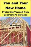 You and Your New Home, Jeff Cross, 0982579306