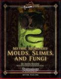 Mythic Monsters: Molds, Slimes, and Fungi, Jason Nelson, 1492949302