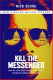 Kill the Messenger, Nick Schou, 1560259302