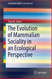 The Evolution of Mammalian Sociality in an Ecological Perspective, Jones, Clara B., 331903930X