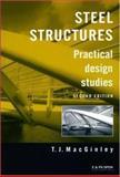 Steel Structures : Practical Design Studies, MacGinley, T. J., 0419179305
