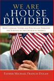 We Are A House Divided, Michael Dolan, 0595479308
