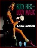 Body Flex - Body Magic, Langer, Anja and Reynolds, Bill, 0809239302
