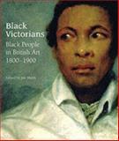 Black Victorians : Black People in British Art, 1800-1900, , 0853319308