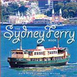 The Sydney Ferry Book, Budd, Dale and Wilson, Randall, 0868409308