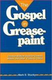 The Gospel in Greasepaint, Mark D. Stucky, 0941599302