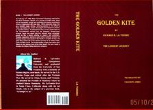 The Golden Kite : The Longest Journey, Richard B. La Tondre, 0981649300
