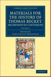 Materials for the History of Thomas Becket, Archbishop of Canterbury, , 1108049303