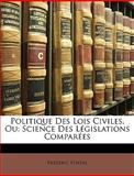 Politique des Lois Civiles, Ou, Frdric Portal and édéric Portal, 1147279306