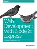 Web Development with Node and Express : Leveraging the Javascript Stack, Brown, Ethan, 1491949309