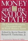 Money and the Nation State : The Financial Revolution, Government, and the World Monetary System, , 1560009306