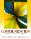 Communication : Principles for a Lifetime, Beebe, Steven A. and Beebe, Susan J., 0205609309