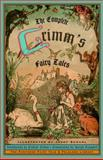 The Complete Grimm's Fairy Tales, Jacob Grimm and Wilhelm K. Grimm, 0394709306