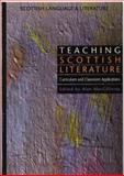 Teaching Scottish Literature : Curriculum and Classroom Applications, , 074860930X