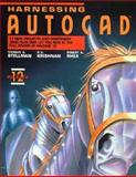 Harnessing AutoCAD : Release 12, Stellman, Thomas A. and Krishnan, G. V., 0827359306
