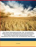 Die Functionsheilmittel Dr Schüssler's Oder Kleiner Homöopathischer Hausarzt Zur Biochemischen Behandlung der Krankheiten Nach Dr Schüssler's Method, Th Robert, 114757930X