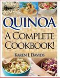 Quinoa: a Complete Cookbook!, Karen Davids, 149759930X
