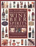 The Ultimate Encyclopedia of Wine, Beer, Spirits and Liqueurs, Stuart Walton and Brian Glover, 1844779300