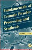 Fundamentals of Ceramic Powder Processing and Synthesis, Ring, Terry A., 0125889305