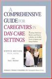 A Comprehensive Guide for Caregivers in Day-Care Settings : Training Child Care Workers and Parents to Reduce the At-Risk Factor in Infants and Young Children, Becker, Nettie and Becker, Paul, 0398069301