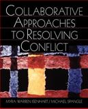 Collaborative Approaches to Resolving Conflict, Isenhart, Myra Warren and Spangle, Michael, 0761919309