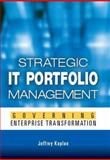 Strategic IT Portfolio Management : Governing Enterprise Transformation, Kaplan, Jeffrey D., 0976609304