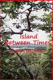 Island Between Times, John Stevenson, 1482709309