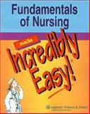 Fundamentals of Nursing Made Incredibly Easy!, Springhouse, 1582559309