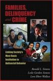 Families, Delinquency, and Crime : Examining the Links Between Society's Most Basic Social Institution and Antisocial Behavior, Simons, Ronald L. and Simons, Leslie Gordon, 1931719306