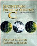 Engineering Problem Solving with C, Etter, Delores and Ingber, Jeanine A., 0130109304