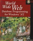 World Wide Web Database Programming for Windows NT, Brian Jepson, 0471149306