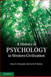 A History of Psychology in Western Civilization : Classic Perspectives on Human Nature, Alexander, Bruce K., 0521189306
