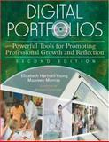 Digital Portfolios : Powerful Tools for Promoting Professional Growth and Reflection, Elizabeth Hartnell-Young, Maureen P. Morriss, 1412949300